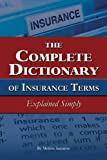 img - for The Complete Dictionary of Insurance Terms Explained Simply book / textbook / text book