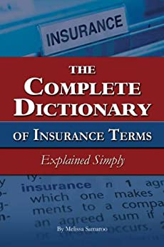 Amazon.com: The Complete Dictionary of Insurance Terms