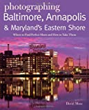 Photographing Baltimore, Annapolis and Maryland, David Muse, 0881509604