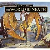 Dinotopia, The World Beneath: 20th Anniversary Edition (Calla Editions)