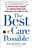 Book Cover for The Best Care Possible: A Physician's Quest to Transform Care Through the End of Life