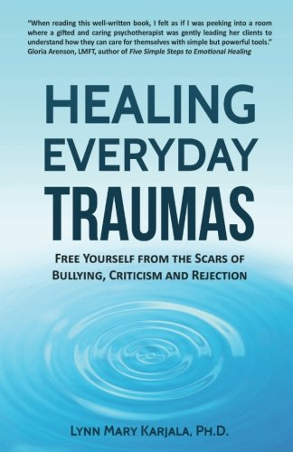 Healing Everyday Traumas: Free Yourself from the Scars of Bullying, Criticism and Rejection by Psychology Innovations