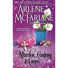 Murder, Curlers, and Canes: A Valentine Beaumont Mystery (The Murder, Curlers Series) (Volume 2)