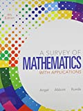 Survey of Mathematics with Applications, MyMathLab, Student Solutions Manual, Angel, Allen R. and Abbott, Christine D., 0321841794