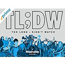 TL; DW (Too Long; Didn't Watch)