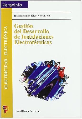 Gestion del Desarrollo de Instalaciones Electrotecnicas (Spanish Edition)