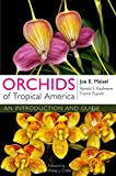 Orchids of Tropical America, Joe E. Meisel and Ronald S. Kaufmann, 0801453356