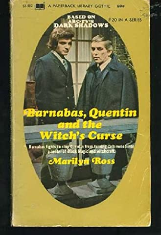 Barnabas, Quentin and the Witch's Curse (Dark Shadows Quentin)