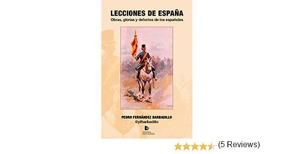 Lecciones de España: Obras, glorias y defectos de los españoles eBook: Fernández Barbadillo, Pedro: Amazon.es: Tienda Kindle