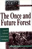 img - for The Once and Future Forest: A Guide To Forest Restoration Strategies book / textbook / text book