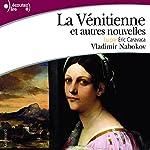 La Vénitienne et autres nouvelles | Vladimir Nabokov