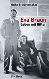 Eva Braun: Leben mit Hitler (German Edition)