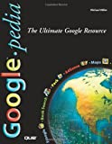 Googlepedia, Michael Miller, 078973639X