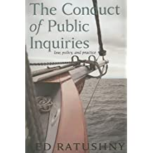 The Conduct of Public Inquiries: Law, Policy, and Practice