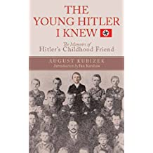 The Young Hitler I Knew: The Definitive Inside Look at the Artist Who Became a Monster