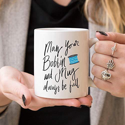 The best gift mug May Your Bobbin And Mug Always Be Full Sewing Mug Sewing Coffee Mug Quilting funny mug gift white 11oz