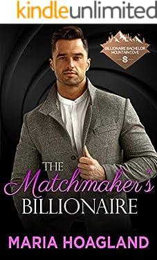 The Matchmaker's Billionaire (Billionaire Bachelor Mountain Cove)
