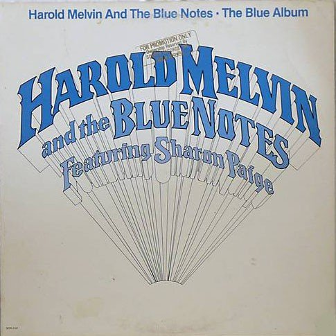 (Harold Melvin and The Blue Notes The Blue Album)