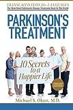 Parkinson's Treatment: 10 Secrets to a Happier Life: English Edition