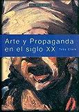img - for Arte y Propaganda En El Siglo XX - Imagen Politica (Arte En Contexto) by Toby Clark (2006-08-22) book / textbook / text book