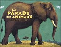 La parade des animaux : Images et comptines par Benoît Delalandre