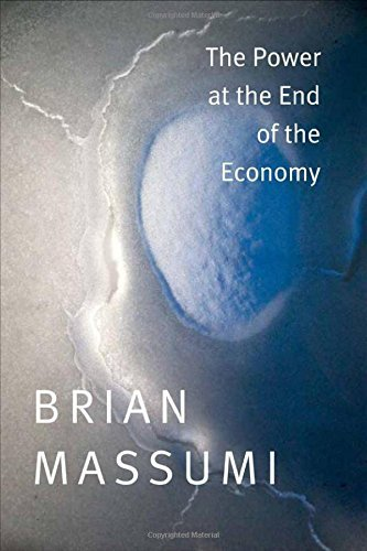 Read Online By Brian Massumi The Power at the End of the Economy [Paperback] ebook
