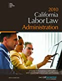2010 Labor Law Administration, CalBizCentral, 157997290X