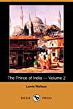 The Prince of India -, Lewis Wallace, 1406559962