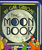 The Moon Book, Gail Gibbons, 0823412970