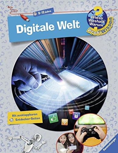 Digitale Welt (Wieso? Weshalb? Warum? ProfiWissen, Band 20) Spiralbindung – 24. Januar 2017 Lena Thiele Jochen Windecker Ravensburger Buchverlag 3473326658