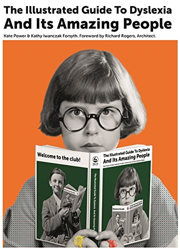 The Illustrated Guide to Dyslexia and Its Amazing People
