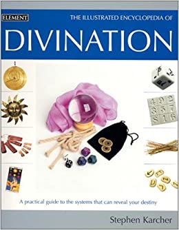 Book Illustrated Encyclopedia - Divination: A Practical Guide to the Systems That Can Reveal Your Destiny