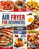 img - for The Essential Air Fryer Cookbook for Beginners #2019: 5-Ingredient Affordable, Quick & Easy Budget Friendly Recipes | Fry, Bake, Grill & Roast Most Wanted Family Meals book / textbook / text book
