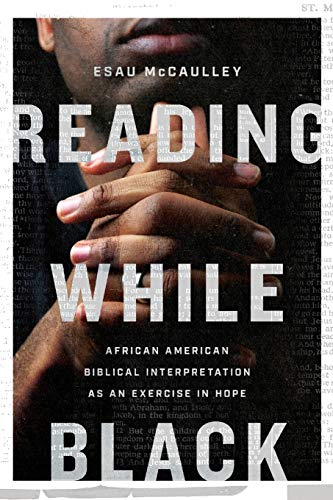 Book Cover: Reading While Black: African American Biblical Interpretation as an Exercise in Hope