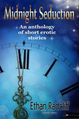 Midnight Seduction: an anthology of Erotic short Stories