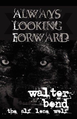 Always Looking Forward (Walter Bond)