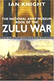 National Army Museum Book Of The Zulu War (Pan Grand Strategy Series)