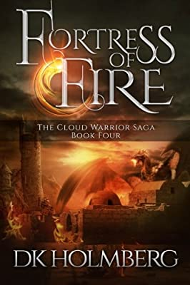 Fortress of Fire (The Cloud Warrior Saga) (Volume 4)