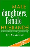 Male Daughters, Female Husbands: Gender and Sex in an African Society