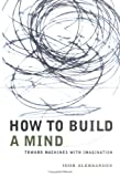How to Build a Mind, Igor Aleksander, 0231120141