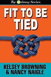 Fit To Be Tied (Large Print) (The Granny Series) (Volume 2)