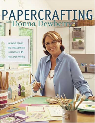 Papercrafting with Donna Dewberry (Dewberry Donna Book Paint)