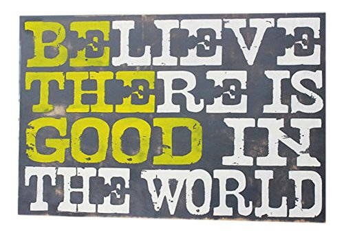 be the good in the world sign - 5