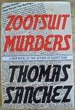 Zoot-Suit Murders, Thomas Sanchez, 0525240608