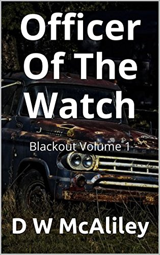 Officer Of The Watch: Blackout Volume 1 by [McAliley, D W]