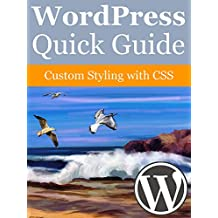 WordPress Quick Guide: Custom Styling with CSS