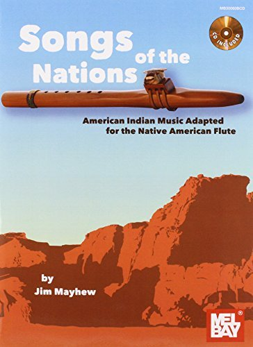 Songs of the Nations: American Indian Music Adapted for the Native American Flute by Jim Mayhew (2012-09-25)
