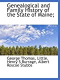 Genealogical and Family History of the State of Maine;, Henry S. Burrage and George Thomas Little, 1113733314