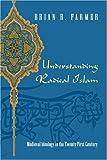 Understanding Radical Islam: Medieval Ideology in the Twenty-First Century