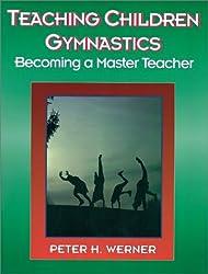 Teaching Children Gymnastics: Becoming a Master Teacher (American Master Teacher Program)